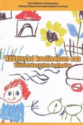 VÄÄRTUSED KOOLIEELSES EAS. VÄÄRTUSKASVATUS LASTEAIAS pilt
