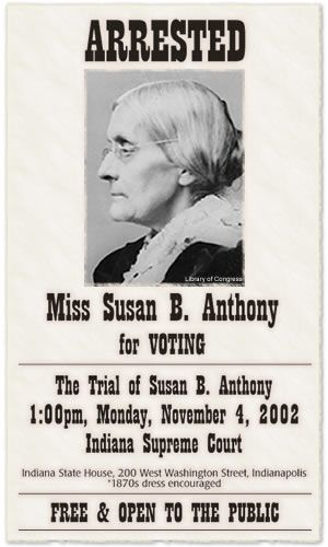 """Susan B Anthony was arrested by a U.S. Deputy Marshal for voting on November 5 in the 1872 Presidential Election two weeks earlier. She had written to Stanton on the night of the election that she had """"positively voted the Republican ticket—straight..."""". She was tried and convicted seven months later. The sentence was a $100 fine, but not imprisonment; true to her word in court (""""I shall never pay a dollar of your unjust penalty""""), she never paid the fine for the rest of her life."""
