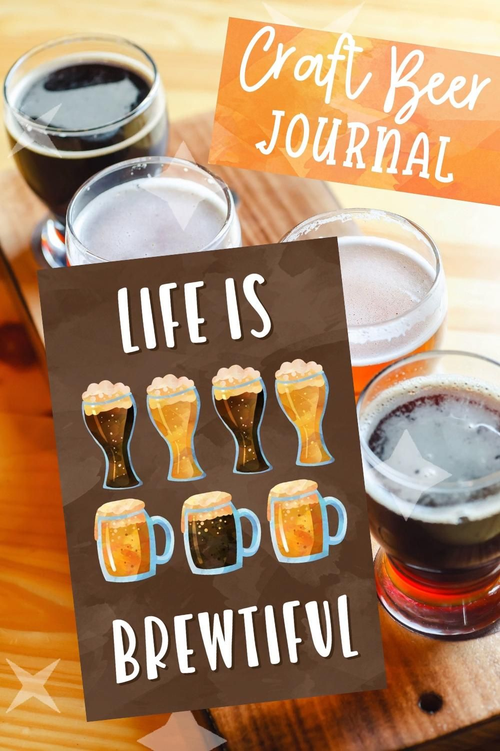 Photo of Life is Brewtiful Craft Beer Journal Notebook