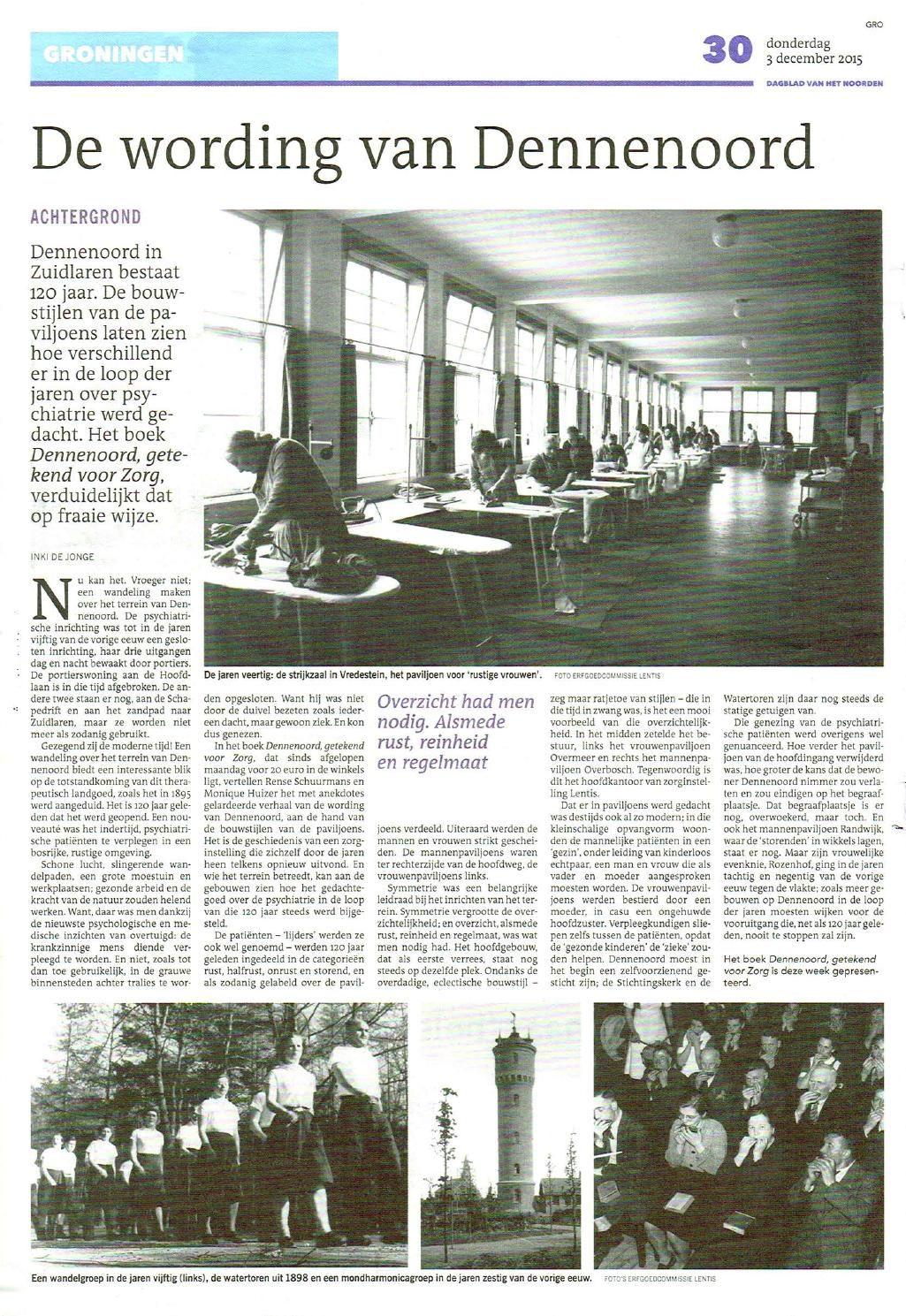 Artikel in het Dagblad van het Noorden van 3 december 2015 naar aanleiding de uitgave van het boek Dennenoord getekend voor de zorg. Dit boek verscheen in het kader van het 120-jarig bestaan van Dennenoord.