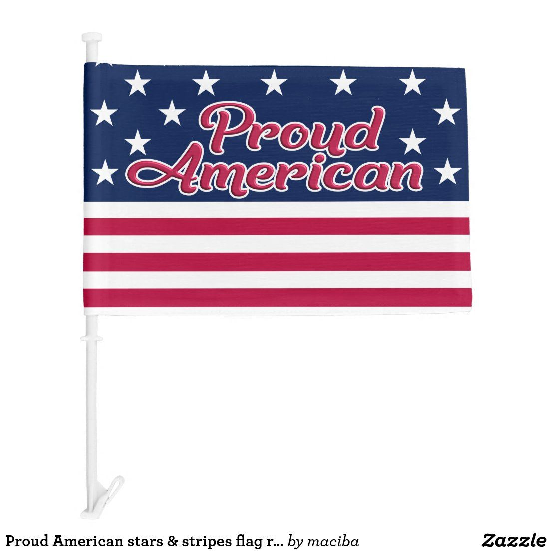 Proud American Stars Stripes Flag Red Blue White Zazzle Com In 2020 Red And Blue Blue And White Red White Blue