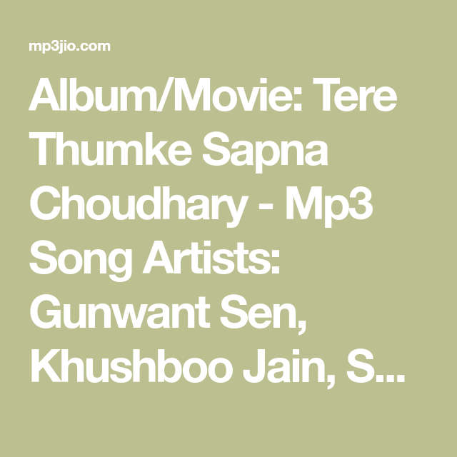 Album Movie Tere Thumke Sapna Choudhary Mp3 Song Artists Gunwant Sen Khushboo Jain Saumya Upadhyay File Type Mp3 Mp3 Song Songs Mp3 Song Download
