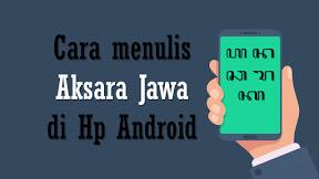 Cara Memasang Dan Menggunakan Keyboard Aksara Jawa Di Hp Android Tanpa Root Tanda Baca Keyboard Android