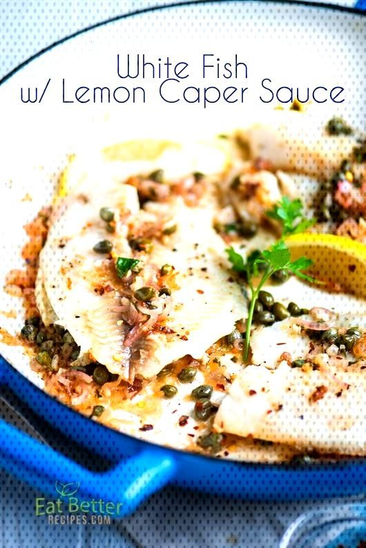 Healthy white fish recipe with lemons and capers. This lemon sauce on the fish h... - Healthy whit