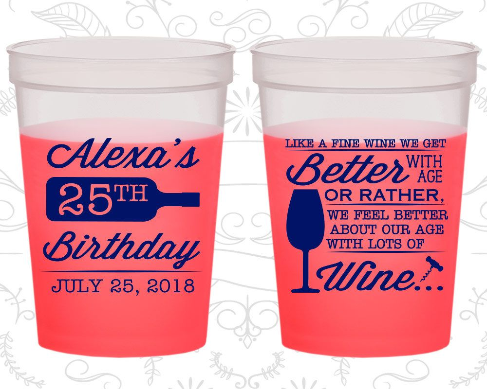 25th Birthday Mood Cups Wine Birthday We Get Better With Age Birthday Color Changing Cups 20099 25th Birthday Birthday Get Well
