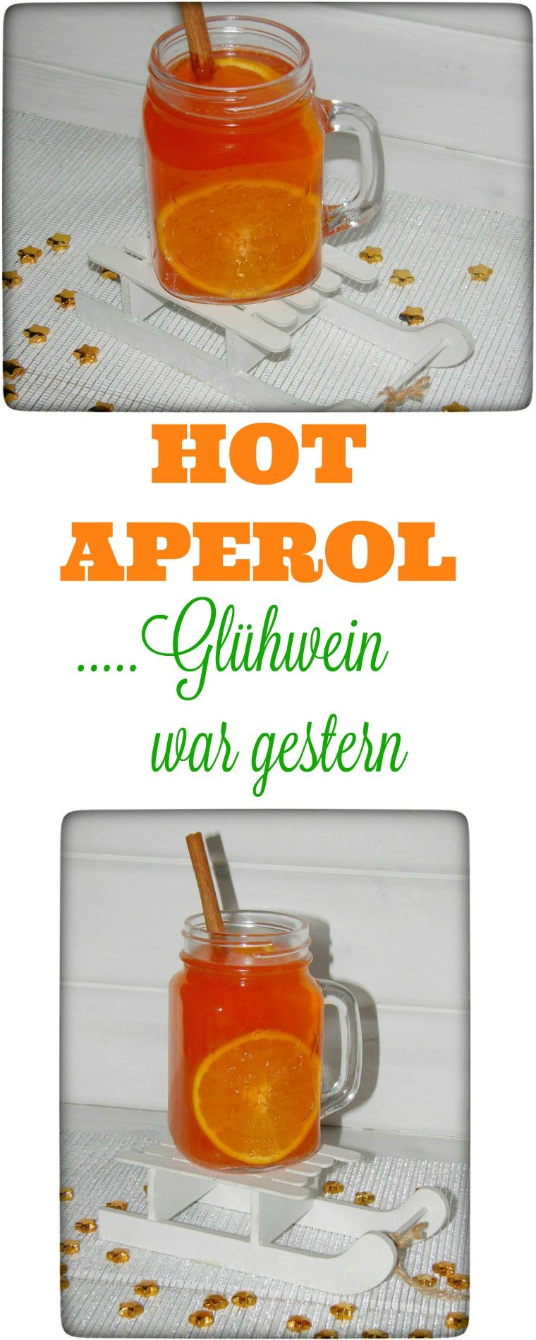 Hot Aperol - Glühwein war gestern... - Food & Travel-Blog #cocktaildrinks