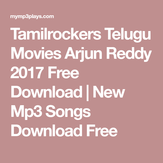 Tamilrockers Telugu Movies Arjun Reddy 2017 Free Download