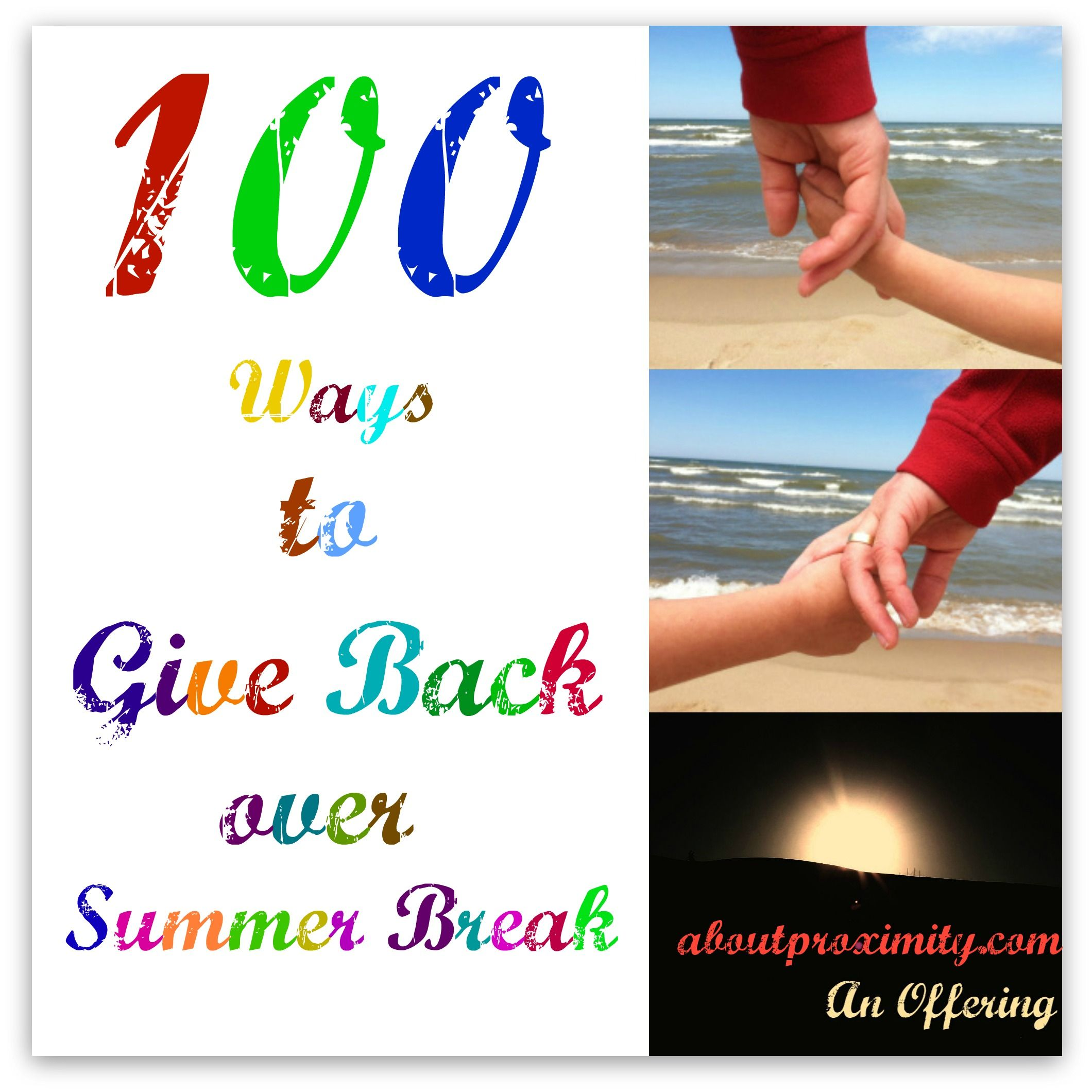 100 Ways To Give Back Over Summer Break With Images
