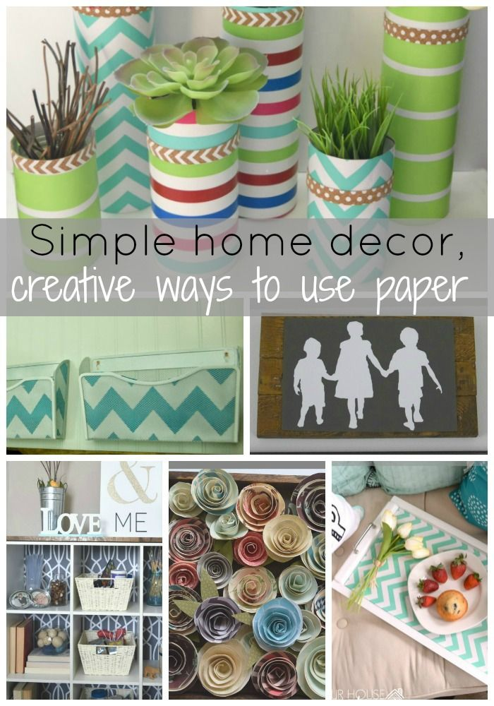 Simple Home Decor Creative Ways To Use Paper Our House Now A Home Simple House Simple Home Decoration Creative Crafts