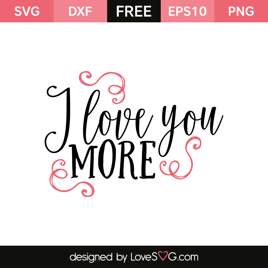 Download I love you more | Free love quotes, Lettering, Love you more
