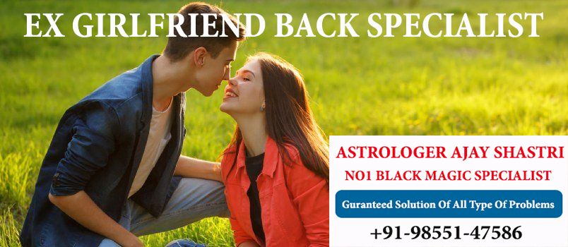 How to Get Your Girlfriend Back Fast Help Of Astrologer
