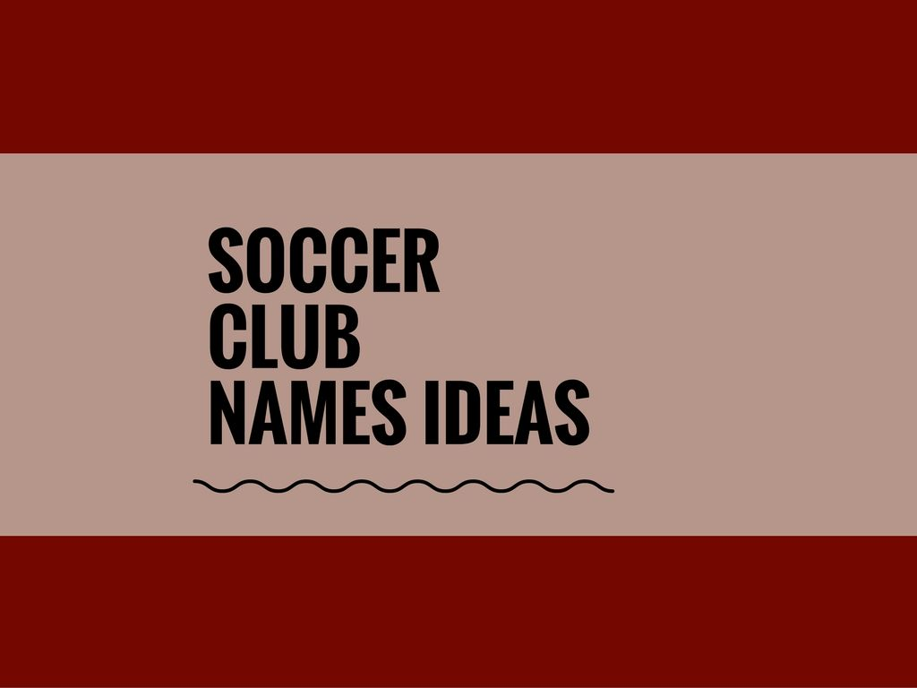 301 Handpicked Catchy Soccer Team Names Thebrandboy Team Names Awesome Team Names Soccer