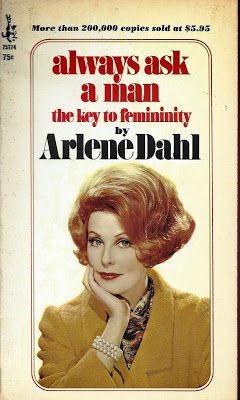Arlene Dahl has the scoop from Hollywood's dreamiest men on the key to femininity.  If you own a perfumed fan, use it to flirt.  Directions included.  (1965)