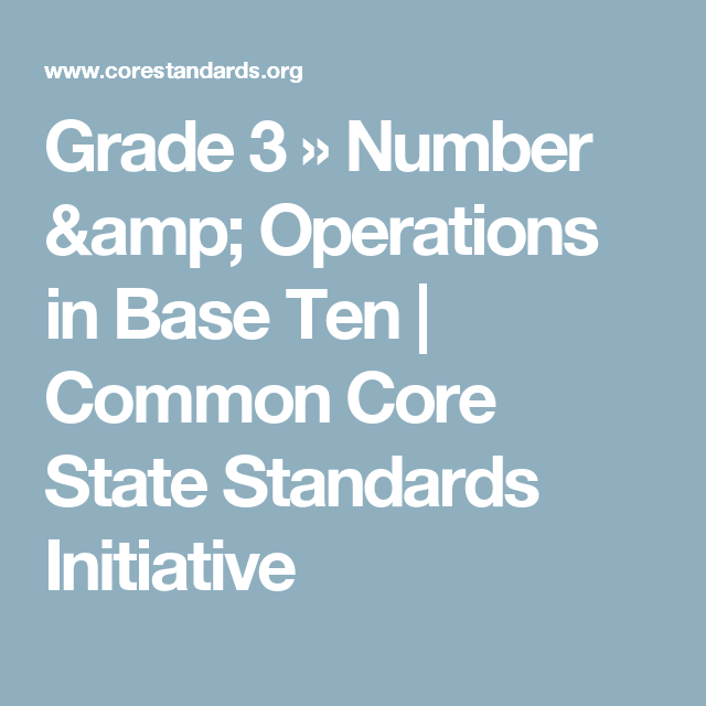 Grade 3 » Number & Operations in Base Ten | Common Core State Standards Initiative