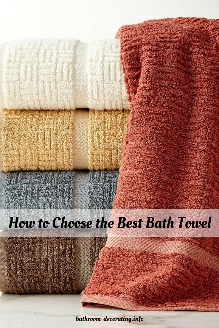 How To Choose The Best Bath Towel Best Bath Towels Bath Towels