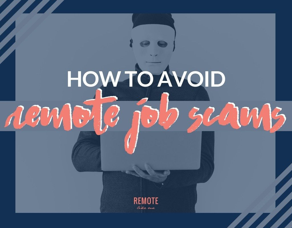 How to Avoid Remote Job Scams Remote Like me Remote