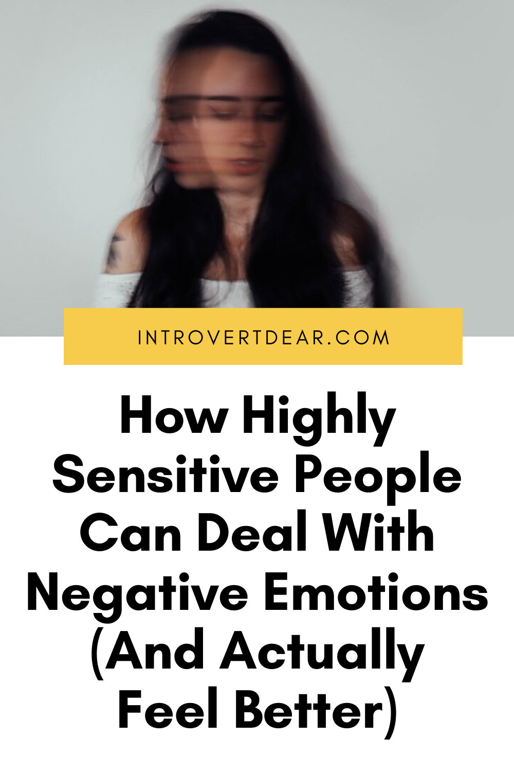 How Highly Sensitive People Can Deal With Negative Emotions (And Actually Feel Better)