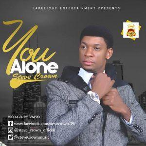 Steve Crown - You Alone ( Nigerian Gospel Music) | primes