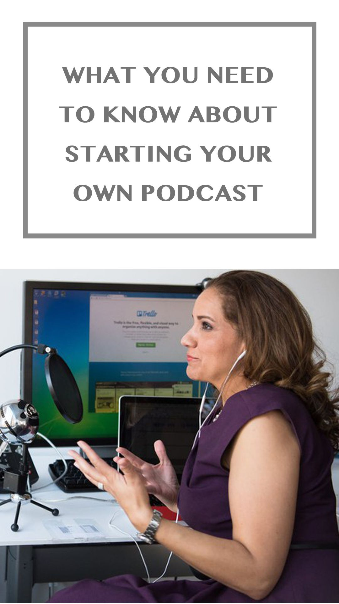 Here S Almost Everything You Need To Know About Starting Your Own Podcast