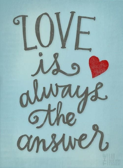 Love Is The Answer Quote Love Is Always The Answer  Words Of Love  Pinterest