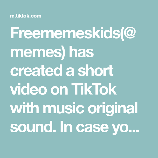 Freememeskids Memes Has Created A Short Video On Tiktok With Music Original Sound In Case Your Day Hasn T Been Made Already The Originals Memes Music