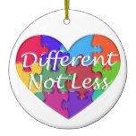 Different Not Less Autism Awareness Ceramic Ornament  Different Not Less Autism Awareness Ceramic Ornament  $17.65  by hkimbrell  . More Designs http://bit.ly/2fwNuVk #zazzle