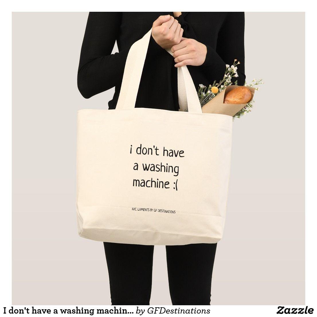 I Don T Have A Washing Machine Laundry Large Tote Bag Zazzle Com Tote Bag Dog Tote Bag Large Tote