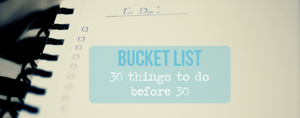 Bucket List 30 Things to Do Before You Turn 30 Turning 30