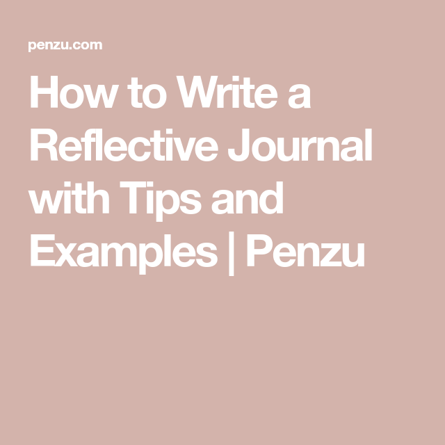 I need an example of a reflective journal