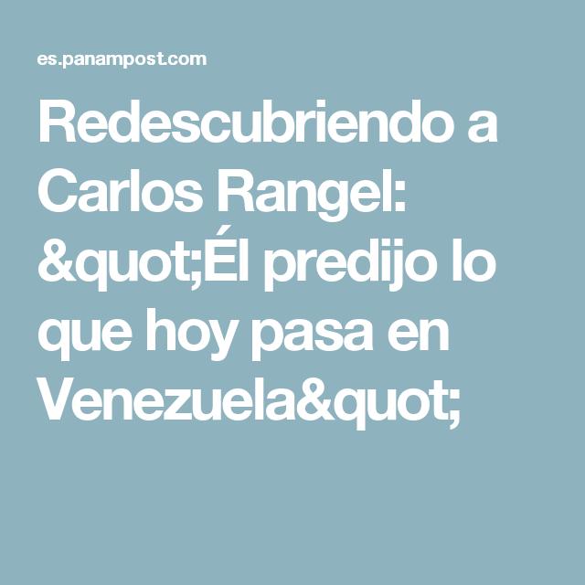 """Redescubriendo a Carlos Rangel: """"Él predijo lo que hoy pasa en Venezuela"""""""
