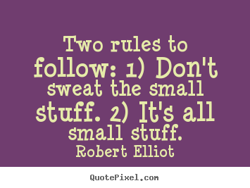 Don T Sweat The Small Stuff Quotes don't sweat the small stuff quotes   Google Search | Joyful Eating  Don T Sweat The Small Stuff Quotes