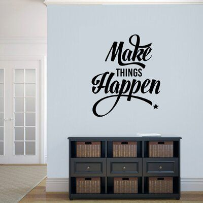Ebern Designs Mongillo Make Things Happen Wall Decal Color: Black -   19 fitness Room mall ideas