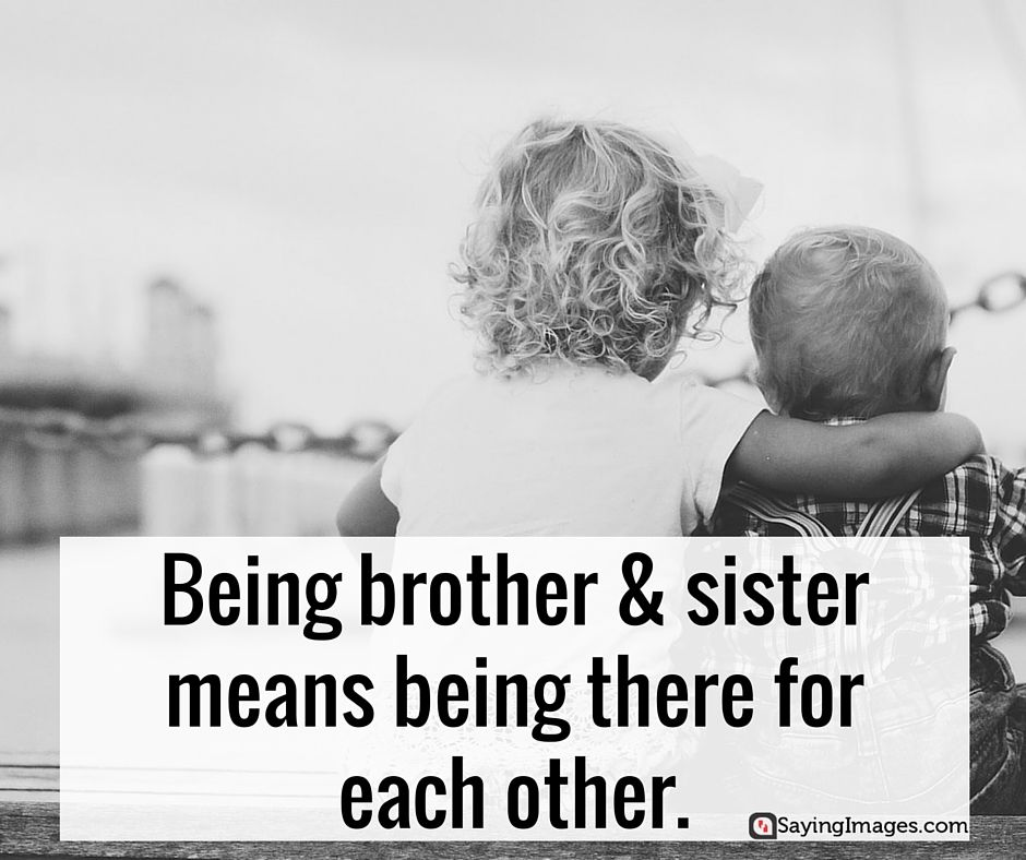 brother and sister relationship status sayings