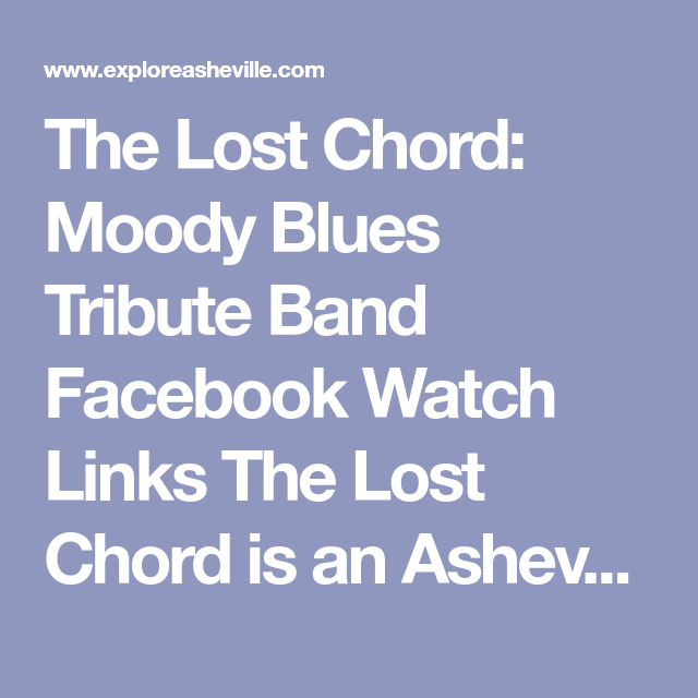 The Lost Chord Moody Blues Tribute Band Facebook Watch Links The