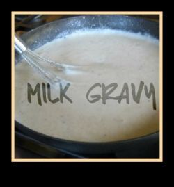 How to Make Milk Gravy the Southern Way - it's also known as White Gravy or Sausage Gravy -- so yummy!