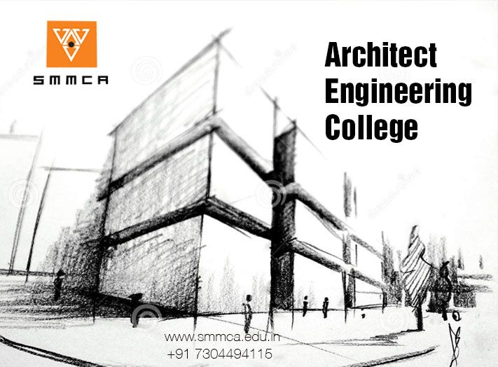 Good Architecture Colleges like SMMCA is committed to ensuring success in the career that you pursue & Good Architecture Colleges like SMMCA is committed to ensuring ...
