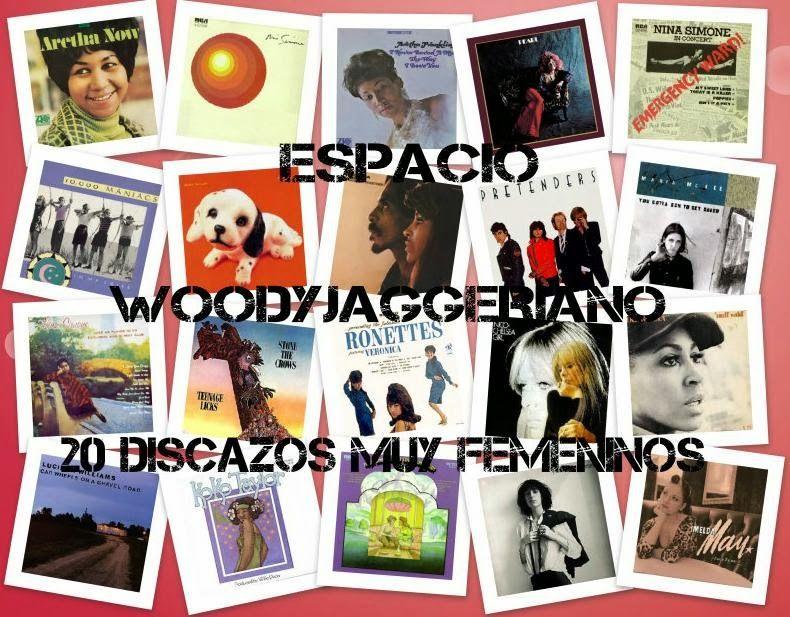 .ESPACIO WOODYJAGGERIANO.: 20 discos femeninos muy especiales en el Espacio W... http://woody-jagger.blogspot.com/2014/03/20-discos-femeninos-muy-especiales-en.html