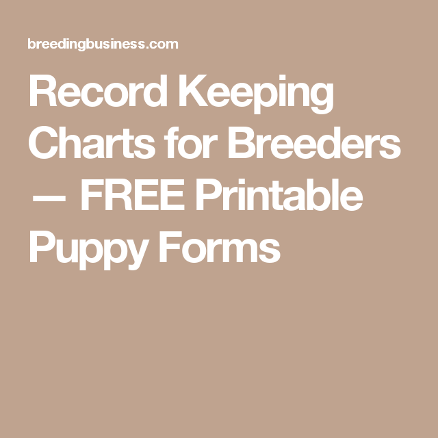 Record Keeping Charts For Breeders  Free Printable Puppy Forms