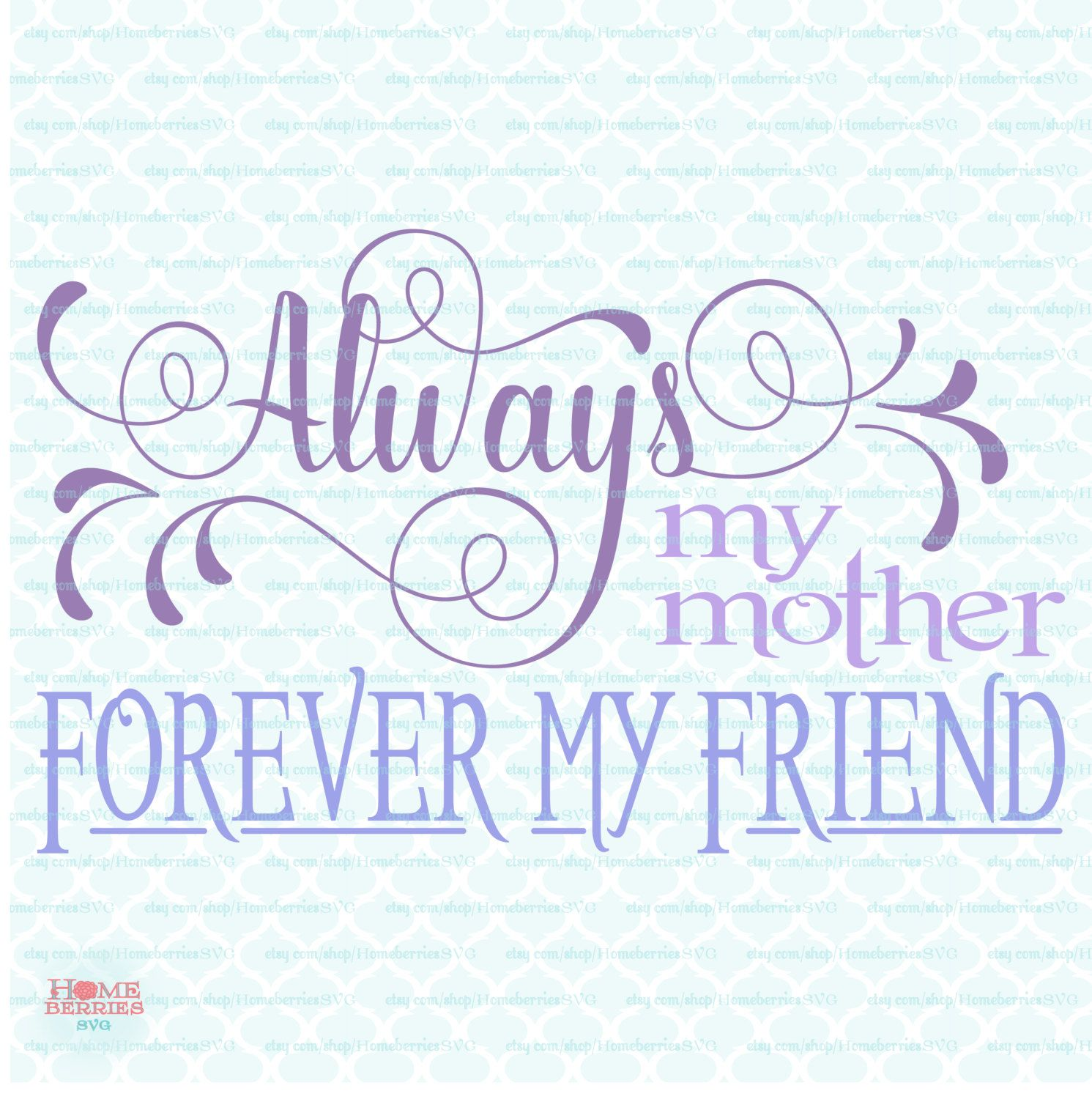 Mothers Day svg Always My Mother Forever My Friend svg