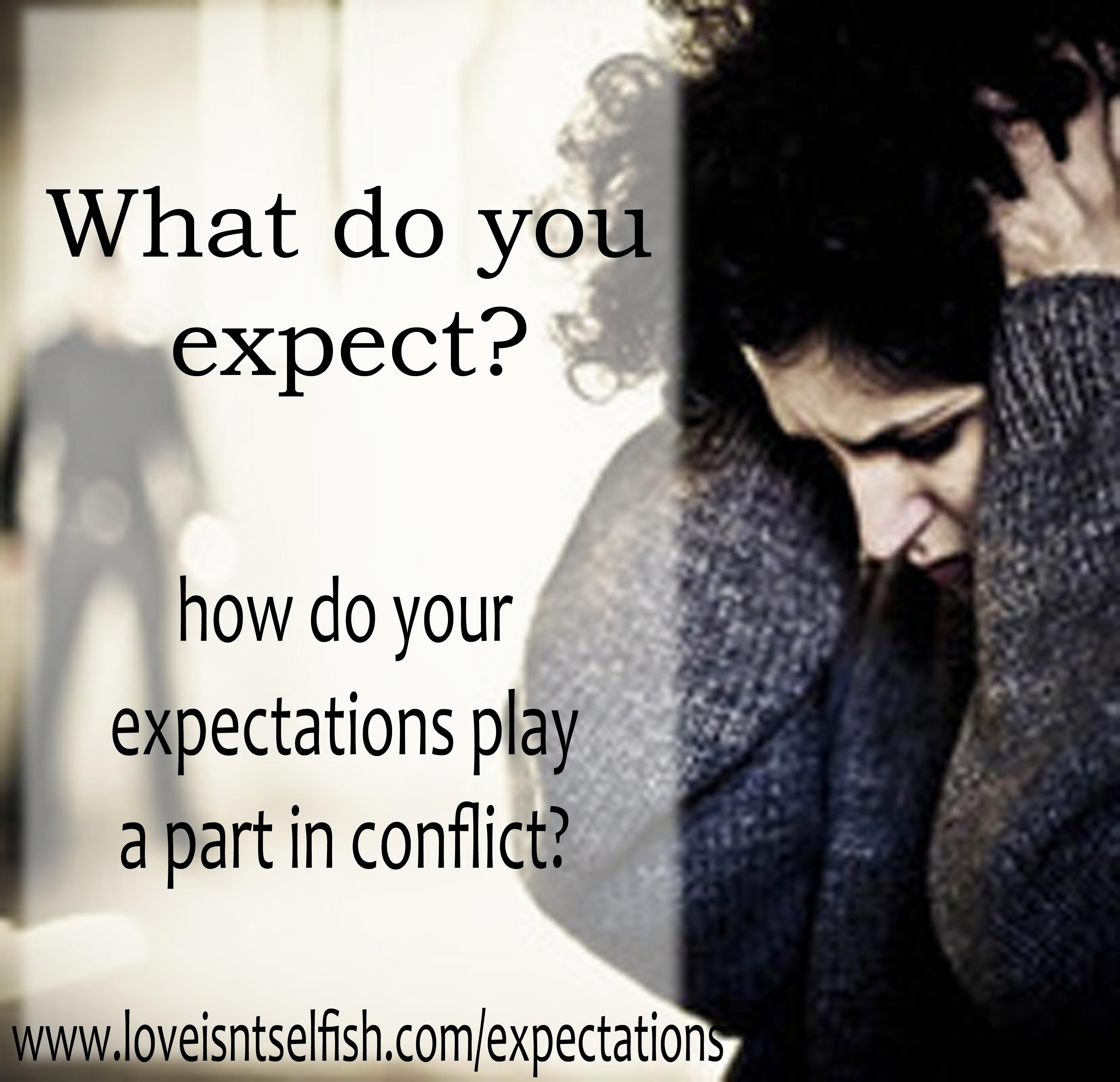 What do you expect how expectations play a part in conflict
