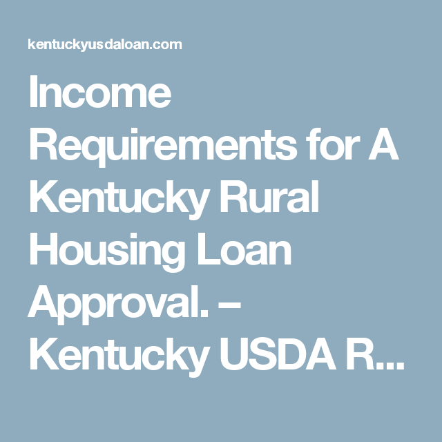 Income Requirements For A Kentucky Rural Housing Loan