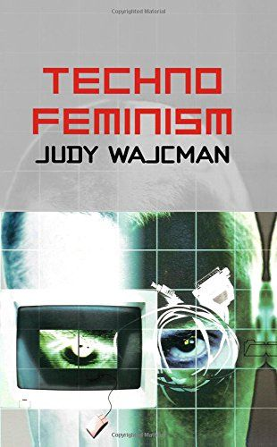 TechnoFeminism by Judy Wajcman