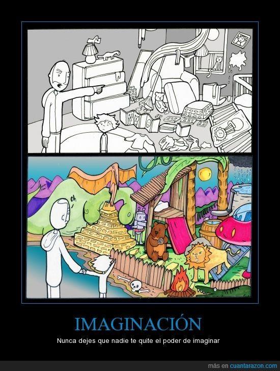 IMAGINACIÓN - Nunca dejes que nadie te quite el poder de imaginar. Cuantarazon.com