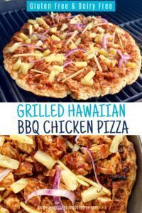 Grilled Hawaiian BBQ Chicken Pizza - Eating Gluten and Dairy Free