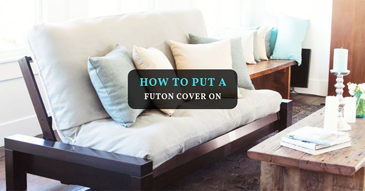 How To Put A Futon Cover On