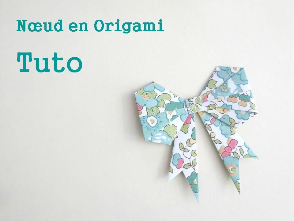 tuto pour faire de jolis noeuds en origami diy. Black Bedroom Furniture Sets. Home Design Ideas
