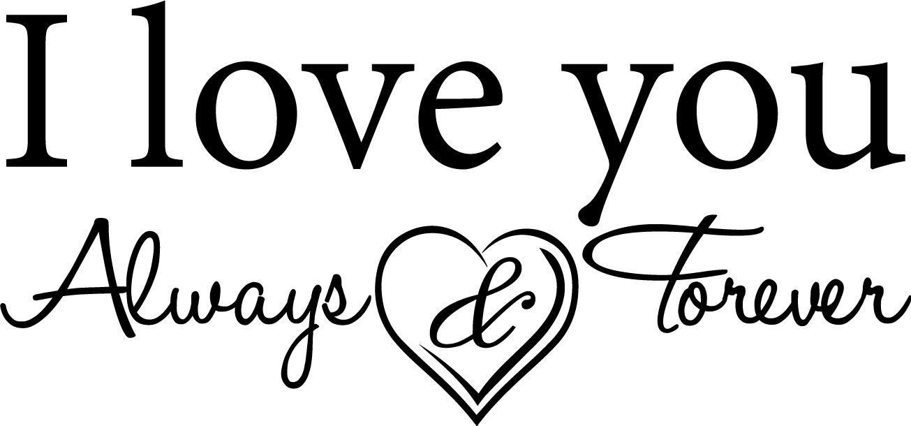 895 I Love You Always And Forever Wall Art Decal Quote Words