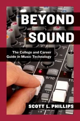 Beyond Sound The College And Career Guide In Music Technology