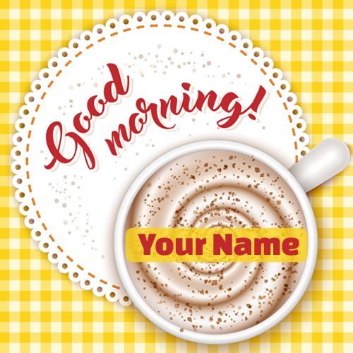 Good Morning Wishes Whatsapp Greeting With Your Name Happy