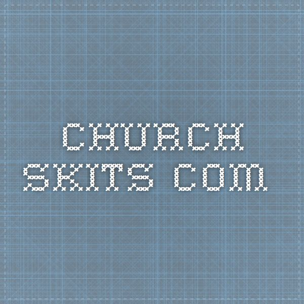 church-skits com - very friendly skits for kids   Youth